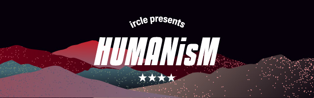 ircle主催イベントHUMANisM